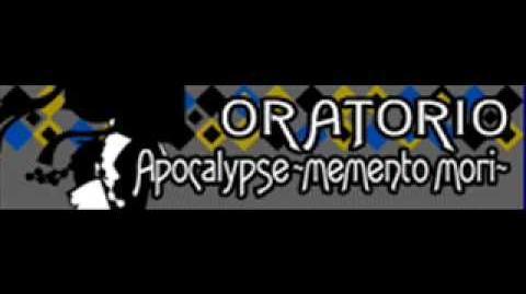 ORATORIO_「Apocalypse_~memento_mori~」