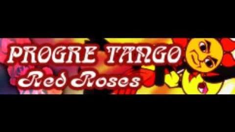 PROGRE_TANGO_「Red_Roses_LONG」