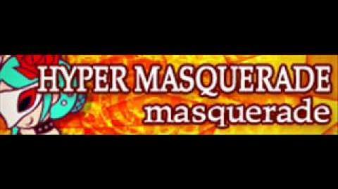 HYPER_MASQUERADE_「masquerade」