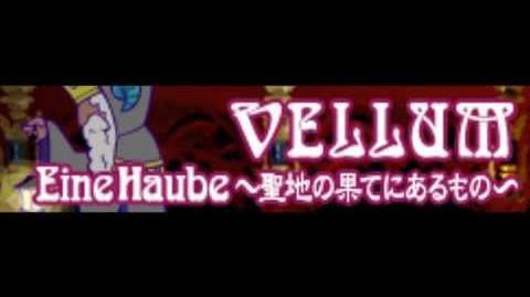 VELLUM_「Eine_Haube_~聖地の果てにあるもの~」