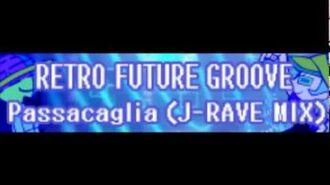 RETRO_FUTURE_REMIX_「Passacaglia_(J-RAVE_MIX)」