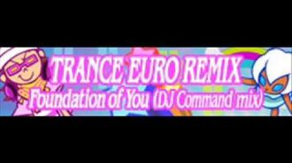 TRANCE_EURO_REMIX_「Foundation_of_You_(DJ_Command_mix)」