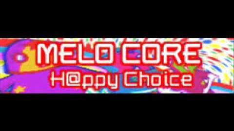 MELO_CORE_「H@ppy_Choice」