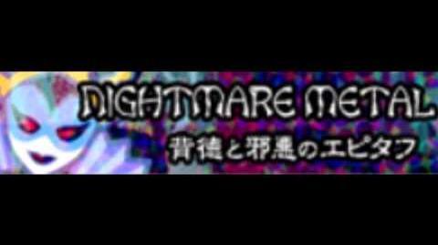 NIGHTMARE_METAL_-HD-_「背徳と邪悪のエピタフ」
