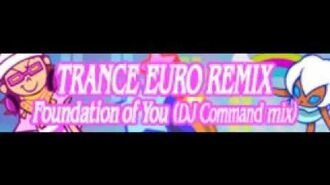 TRANCE_EURO_REMIX_「Foundation_of_You_(DJ_Command_mix)_LONG」