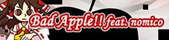 Bad Apple!! feat. nomico