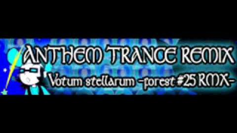 ANTHEM_TRANCE_REMIX_「Votum_stellarum_-forest_25_RMX-」