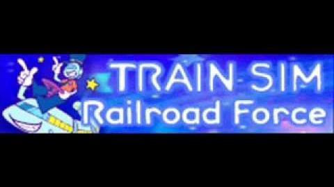 TRAIN_SIM_「Railroad_Force」