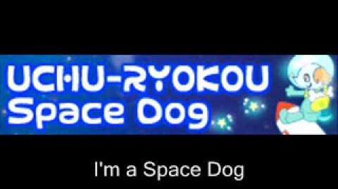 UCHU-RYOKOU_「Space_Dog」