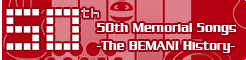 50th Memorial Songs -The BEMANI History-