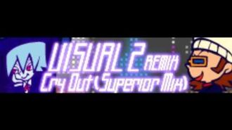 VISUAL_2_REMIX_「Cry_Out_(Superior_Mix)」