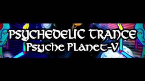 PSYCHEDELIC_TRANCE_「Psyche_Planet-V」