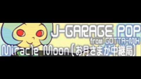 J-GARAGE_POP_「Miracle_Moon(お月様が中継局)」