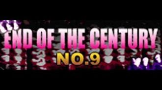 NO.9_-_END_OF_THE_CENTURY_(HQ)