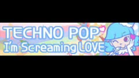 TECHNO_POP_「I'm_Screaming_LOVE」