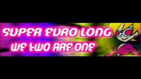SUPER_EURO_「WE_TWO_ARE_ONE_LONG」