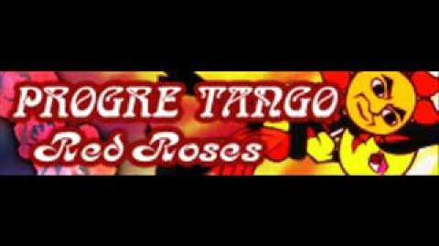 PROGRE_TANGO_「Red_Roses」