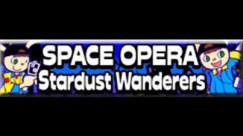 SPACE_OPERA_「Stardust_Wanderers」