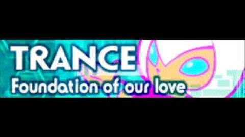 TRANCE_「Foundation_of_our_love」