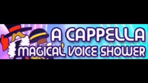 A_CAPPELLA_「MAGICAL_VOICE_SHOWER」