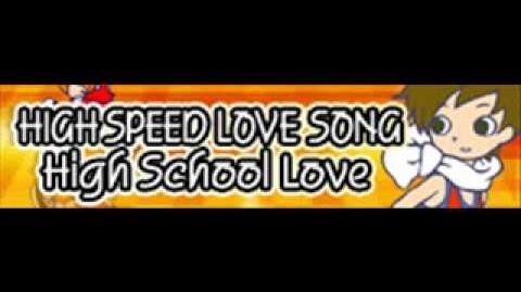 HIGH_SPEED_LOVE_SONG_「High_School_Love」
