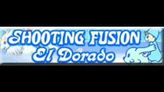 SHOOTING_FUSION_「El_Dorado」
