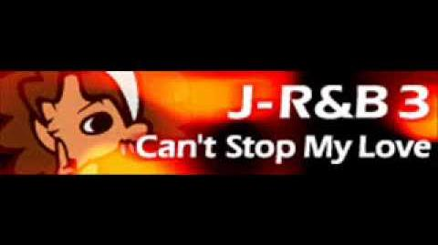 J-R&B_3_「Can't_Stop_My_Love」
