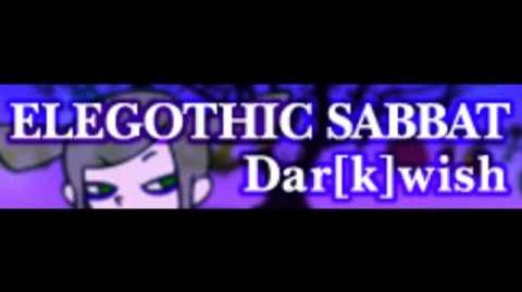 ELEGOTHIC_SABBAT_「Dar-k-wish」