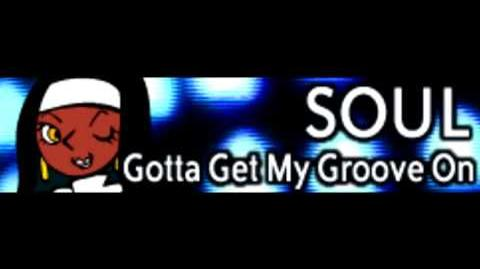 SOUL_「Gotta_Get_My_Groove_On_LONG」