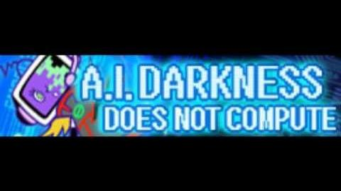 A.I._DARKNESS_「DOES_NOT_COMPUTE」