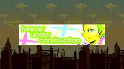 Forever under construction