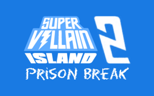Super Villain Island 2 - Prison Break.png