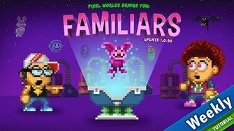 Tutorial_to_Familiars_(PETS)_-_Episode_30-0