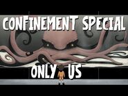 SCP Confinement Special - Only Us
