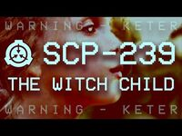 SCP-239 - The Witch Child - Object class - Keter-2