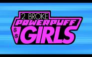 2 Broke Powerpuff Girls