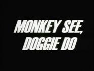 102a. Monkey See, Doggie Do