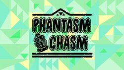Phantasm Chasm title card.jpg