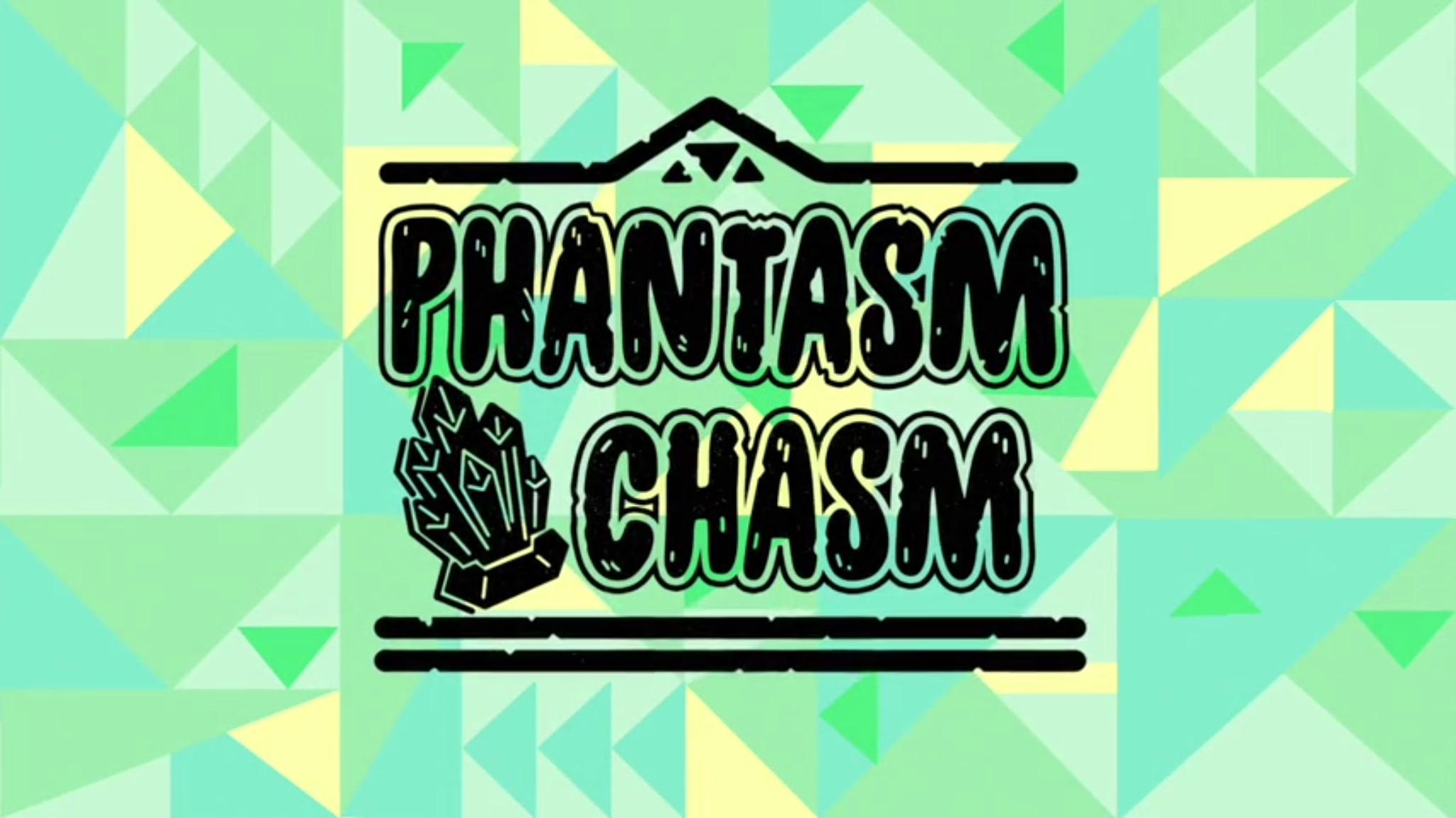 Phantasm Chasm