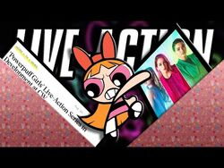 So, About That Powerpuff Girls Live-Action Reboot... -CW Series-