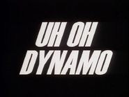 113. Uh Oh Dynamo