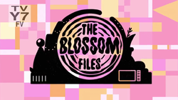 TheBlossomFilestitlecard.png