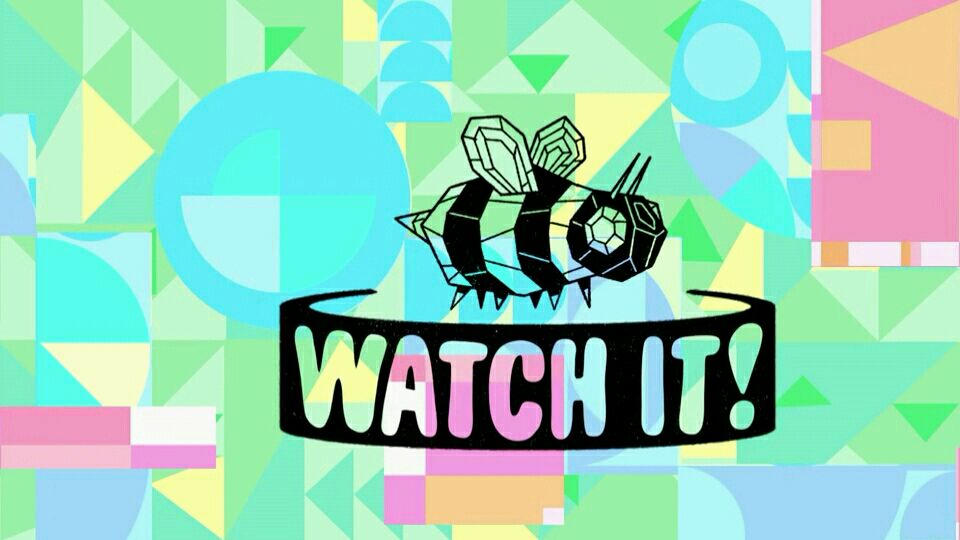 Watch It!