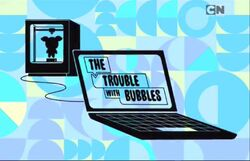 The trouble with bubbles title card.jpg