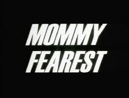 102b. Mommy Fearest