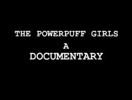 The Powerpuff Girls A Documentary.png