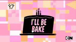 I'll be bake title card.jpg