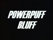 101b. Powerpuff Bluff