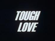 106b. Tough Love