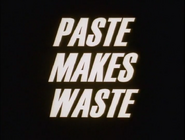 108a. Paste Makes Waste